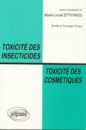 Toxicité des insecticides, toxicité des cosmétiques. [actes de la 32ème Réunion annuelle, Paris 1994 - Ellipses - 9782729846565 -